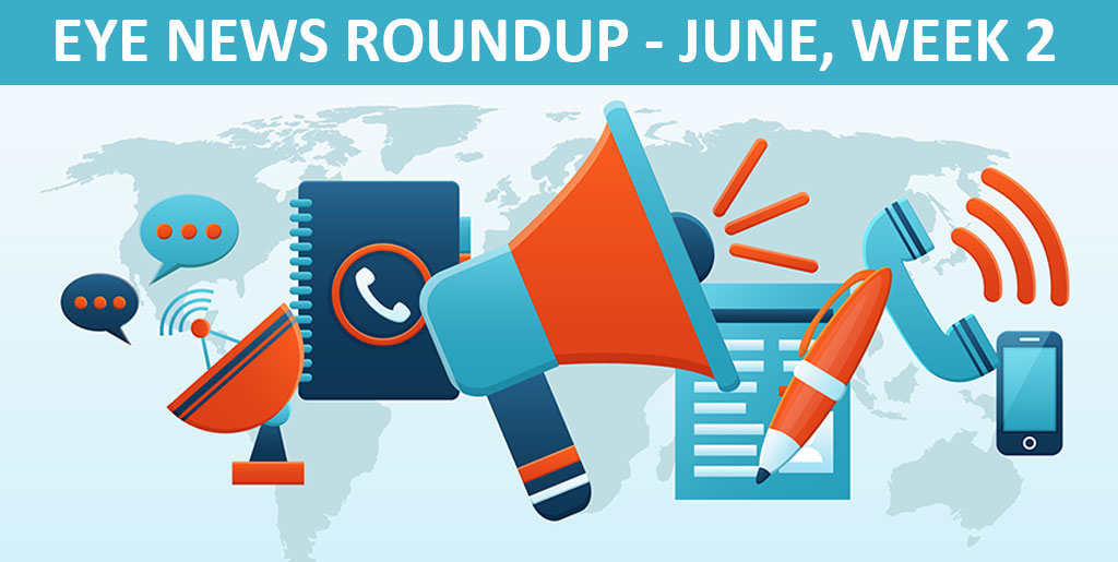 Eye News Roundup – June, Week 2