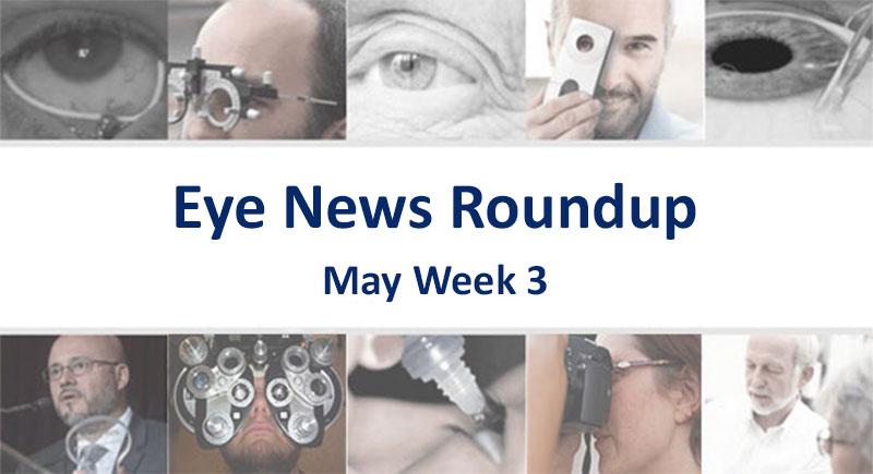 Eye News Roundup – May, Week 3